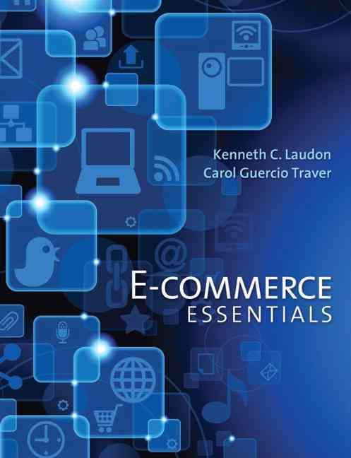 E-Commerce Essentials By Laudon, Kenneth/ Traver, Carol