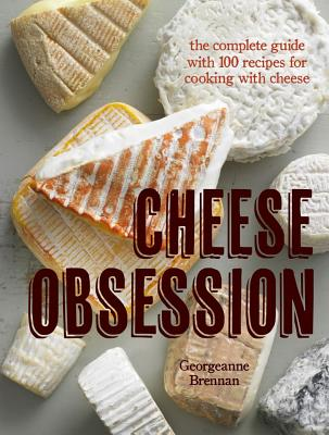 Cheese Obsession By Brennan, Georgeanne